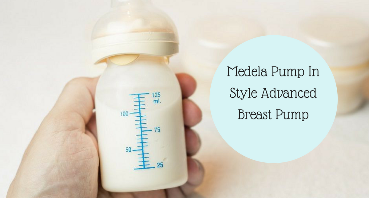 Medela Pump In Style Advanced Breast Pump Product Review