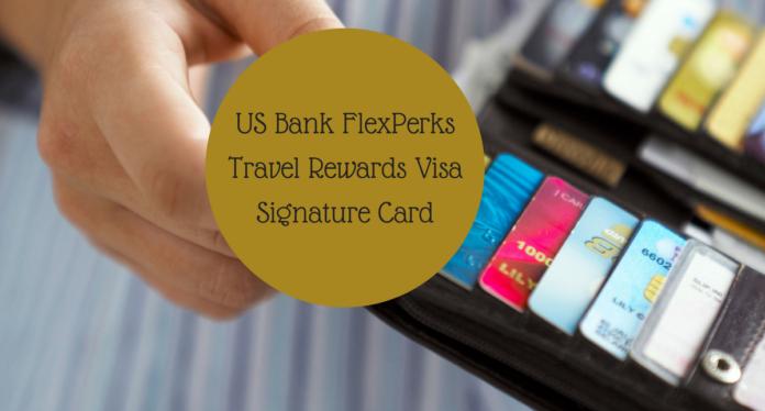 US Bank Flexperks Travel Rewards Visa Signature Card